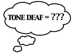 tone deaf means