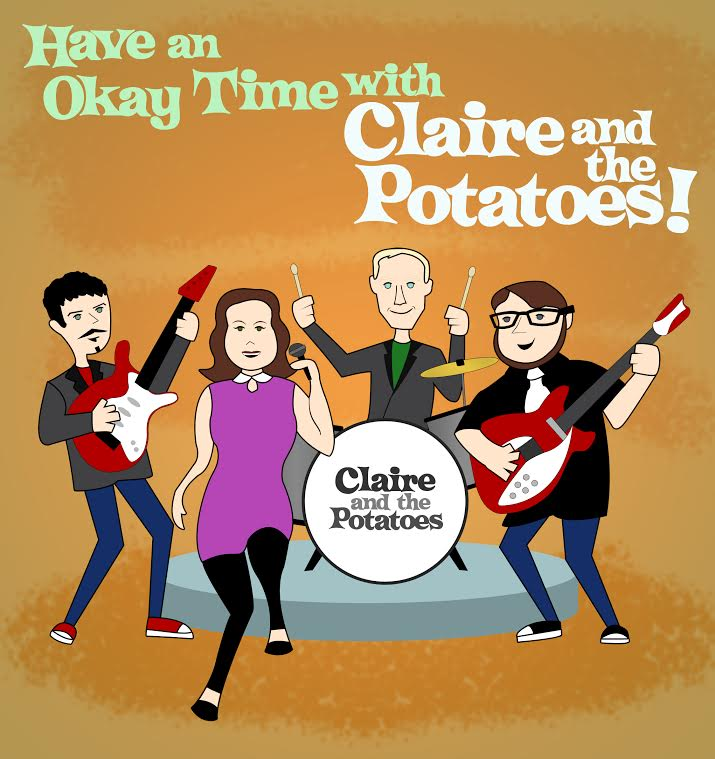 Have An Okay Time With Claire and the Potatoes