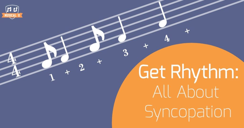 Get Rhythm: All About Syncopation