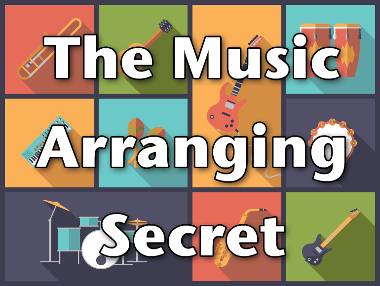 The Music Arranging Secret: Put your instrument down!