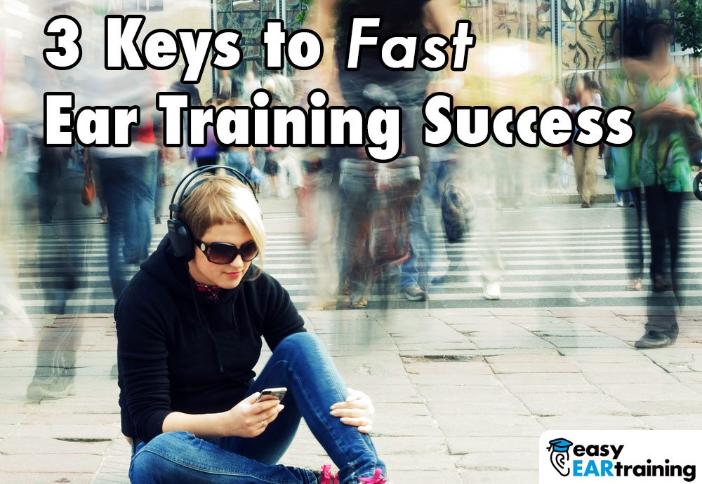 3 Keys to Fast Ear Training Success from Scott Edwards (Ear Training HQ)