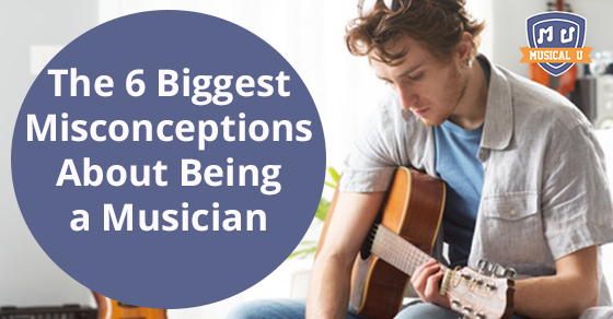 The 6 Biggest Misconceptions About Being a Musician