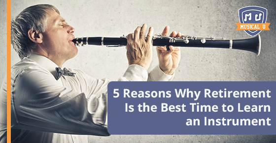 5 Reasons Why Retirement is the Best Time to Learn an Instrument