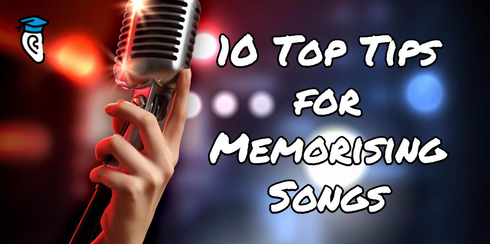 10 Top Tips for Memorising Songs