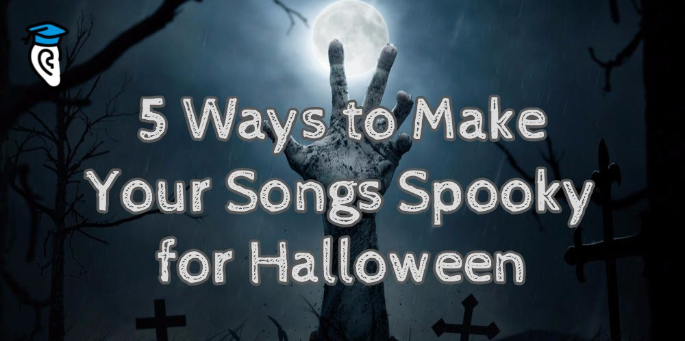 5 Ways To Make Your Songs Spooky For Halloween 1g
