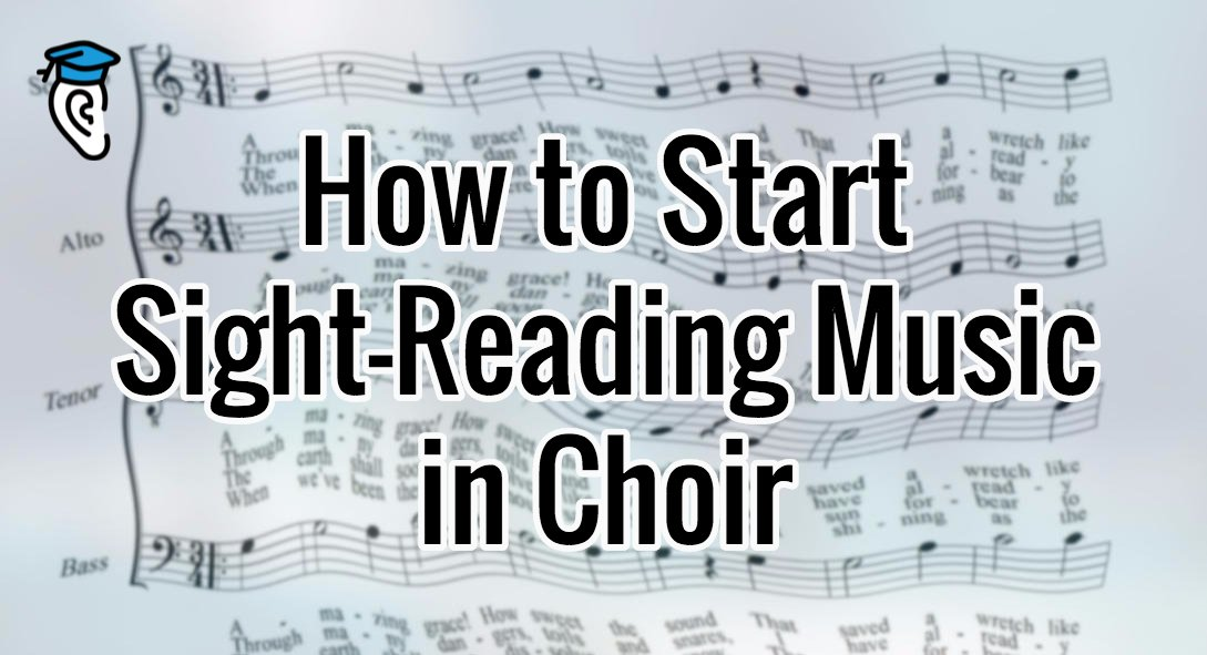 How To Start Sight Reading Music In Choir Musical U
