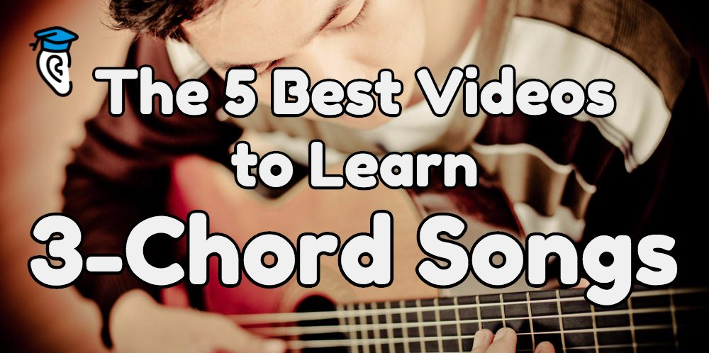 The 5 Best Videos to Learn 3-Chord Songs