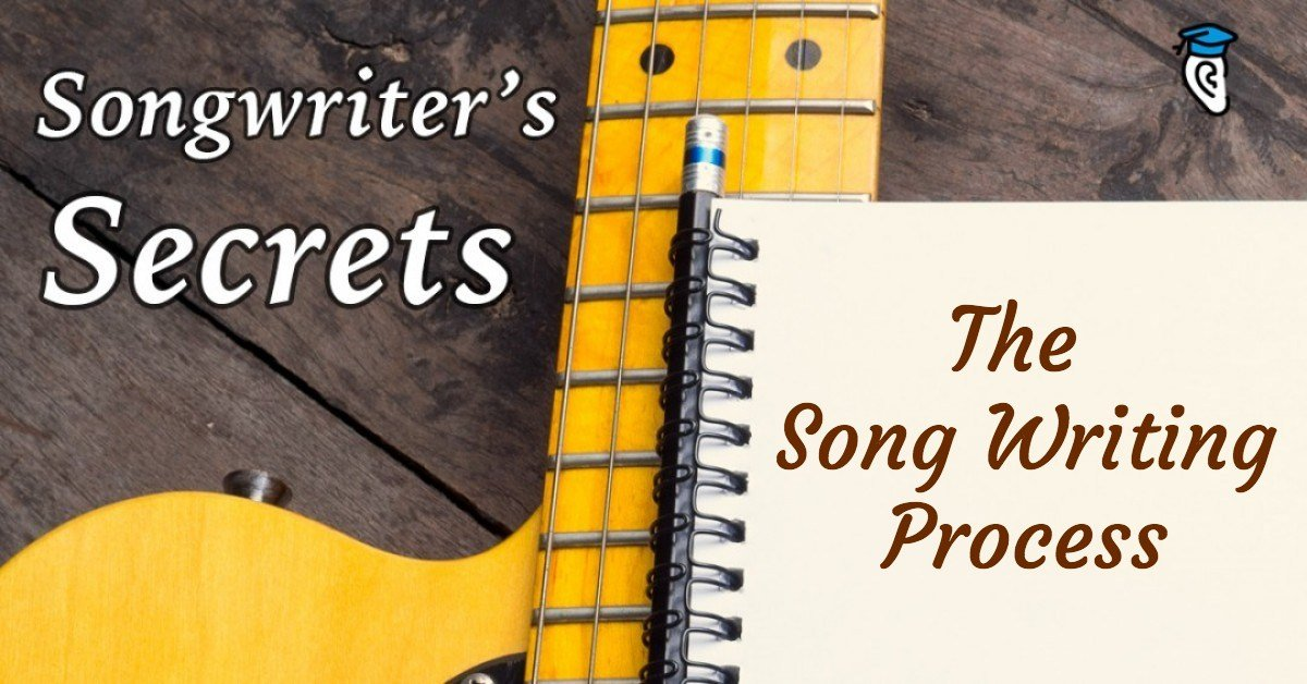 Songwriter's Secrets: The Song Writing Process