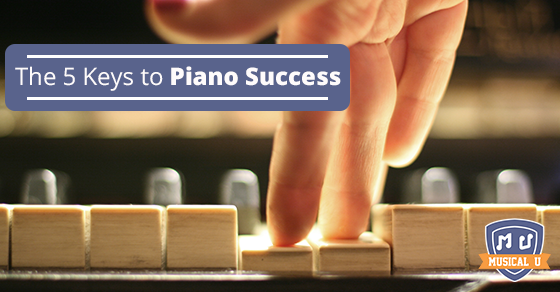 The 5 Keys to Piano Success