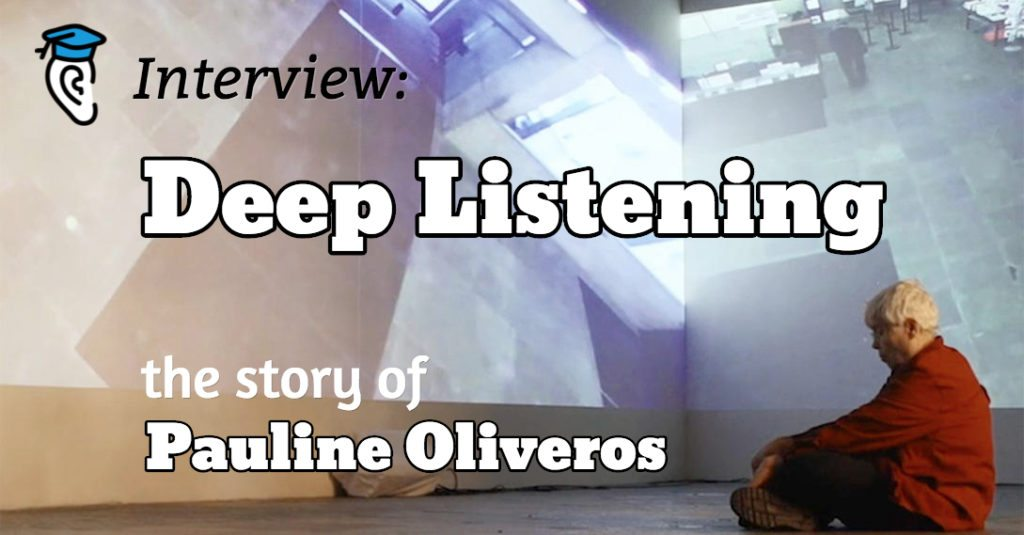 Interview: Deep Listening – The Story of Pauline Oliveros