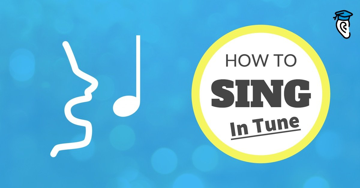 how to learn to sing in tune musical u