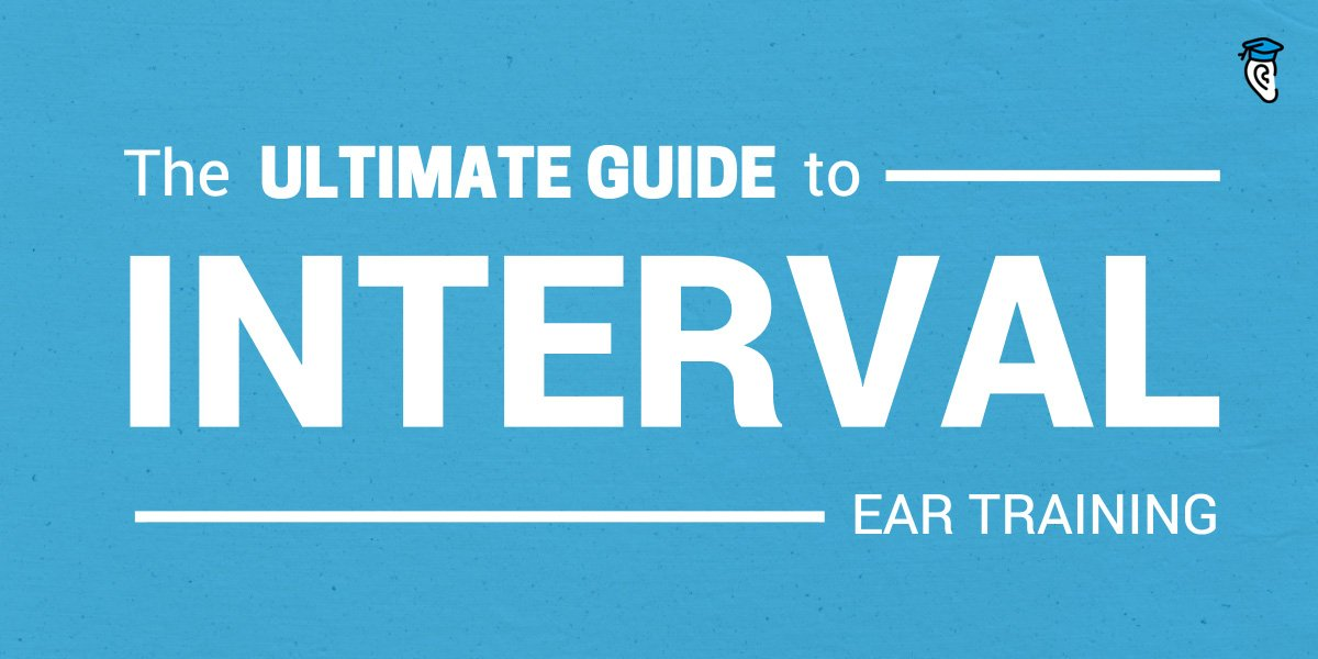 The Ultimate Guide to Interval Ear Training