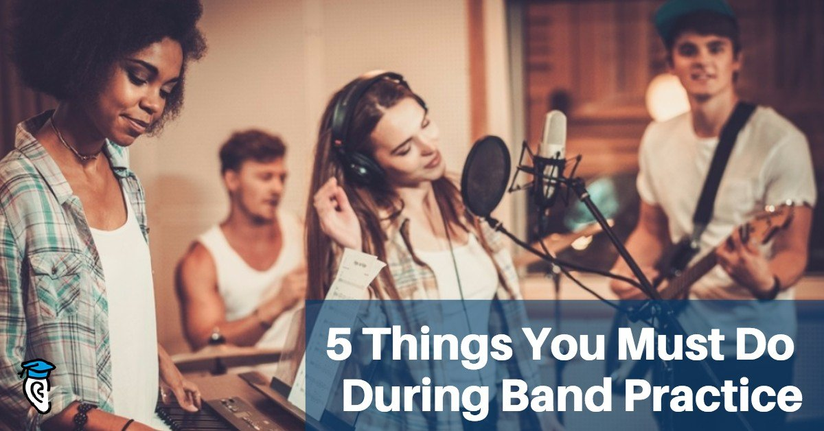 5 Things You Must Do During Band Practice