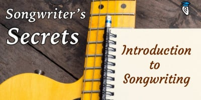 Songwriters secrets- introduction to songwriting