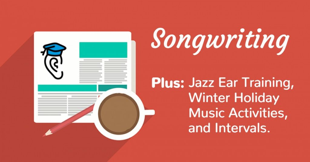 Songwriting, Jazz Ear Training, Intervals & Winter Holiday Music Resources