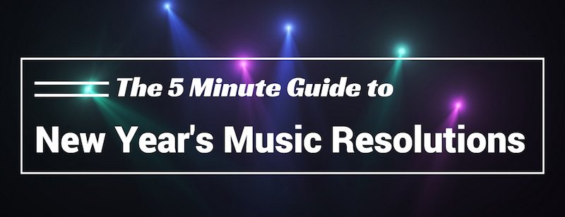 5-minute-guide-to-new-years-music-resolutions
