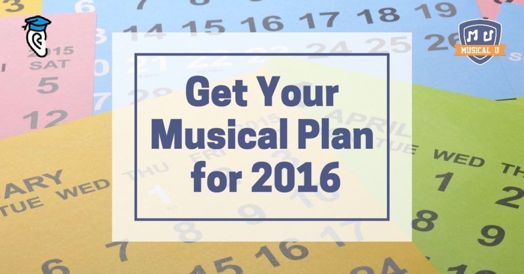 Get Your Musical Plan for 2016