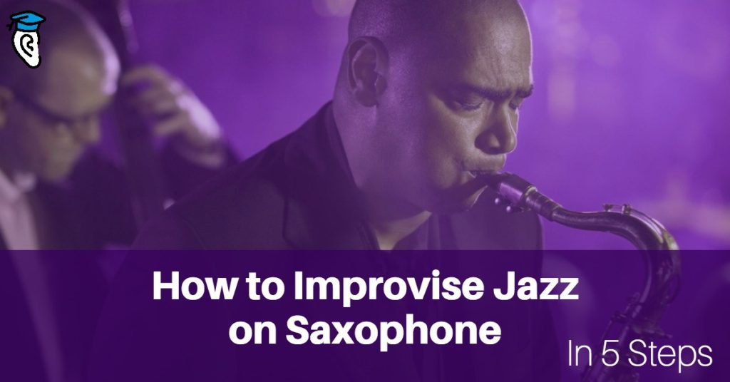 How to Improvise Jazz on Saxophone in 5 Steps