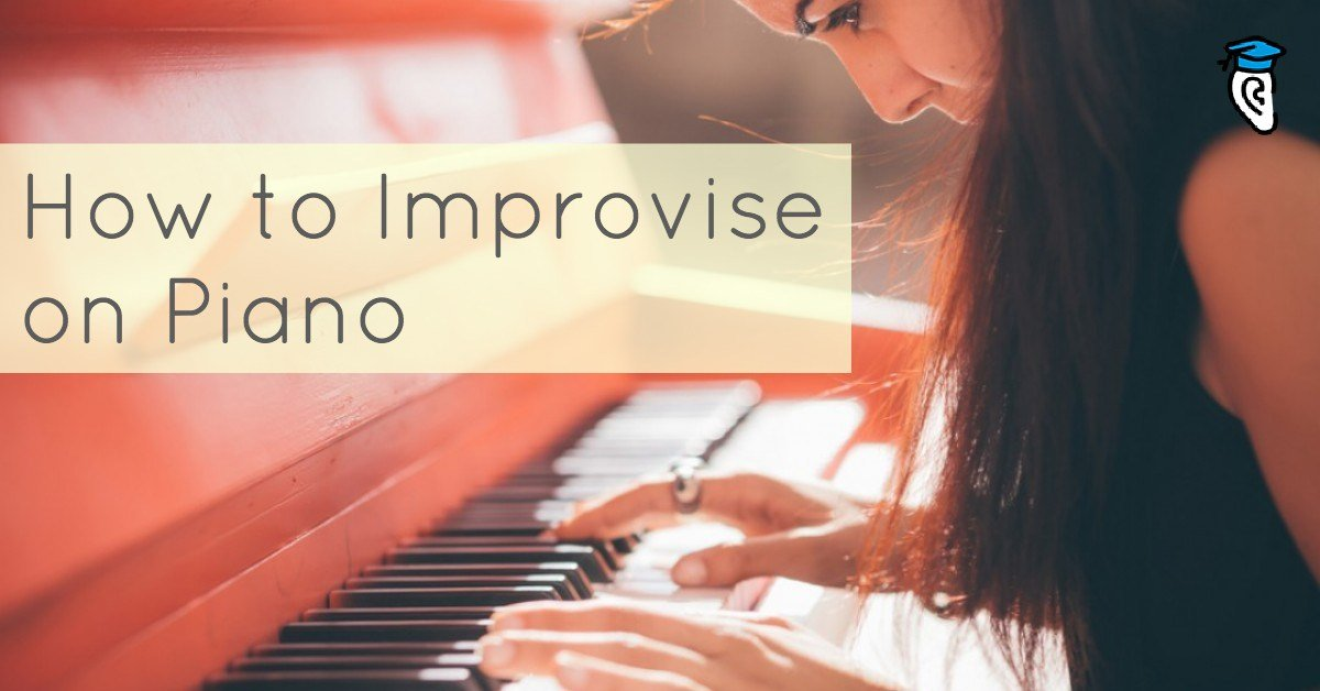 How To Improvise On Piano Musical U
