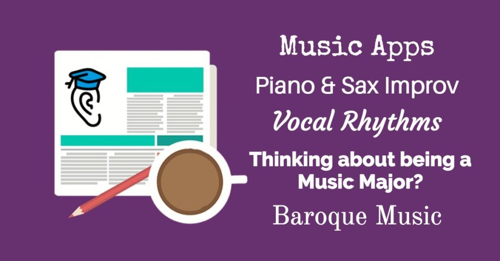 Music Apps, Piano Improv, Baroque Music and Being a Music Major