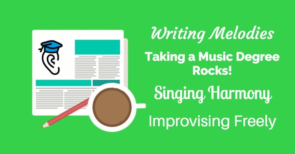 Writing Melodies, Improvising Freely and Singing Harmony