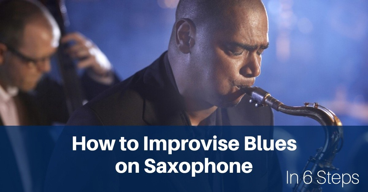 How to Improvise Blues on Saxophone in 6 Steps