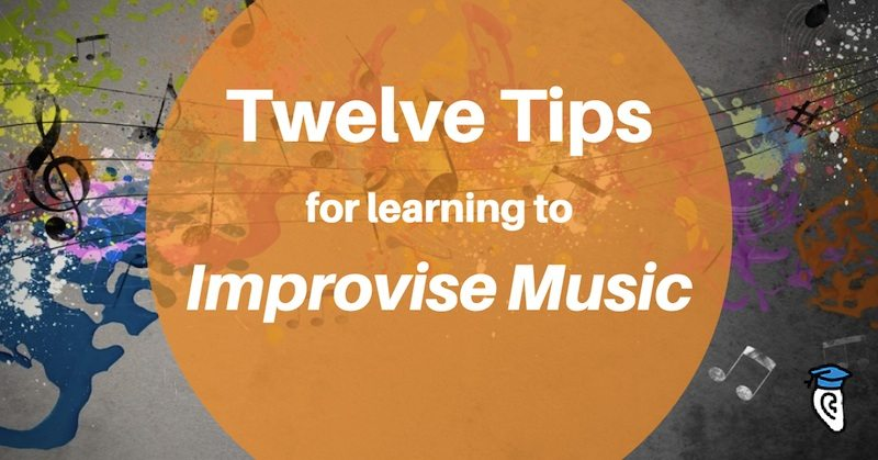 Twelve Tips for Learning to Improvise Music