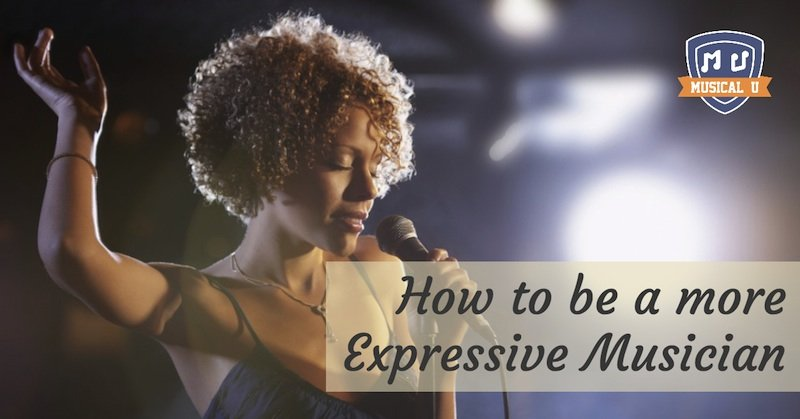How to be a More Expressive Musician