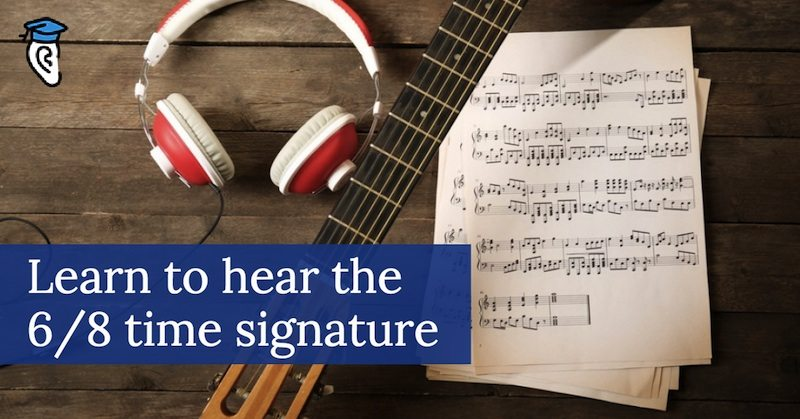Learn to hear the 6/8 time signature