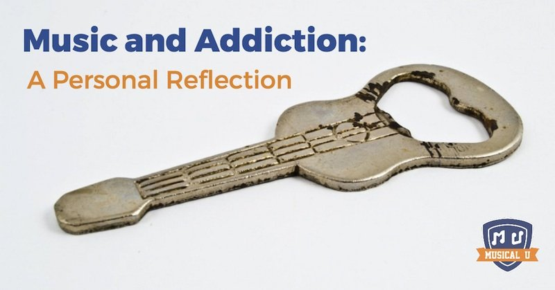 Music and Addiction: A personal reflection