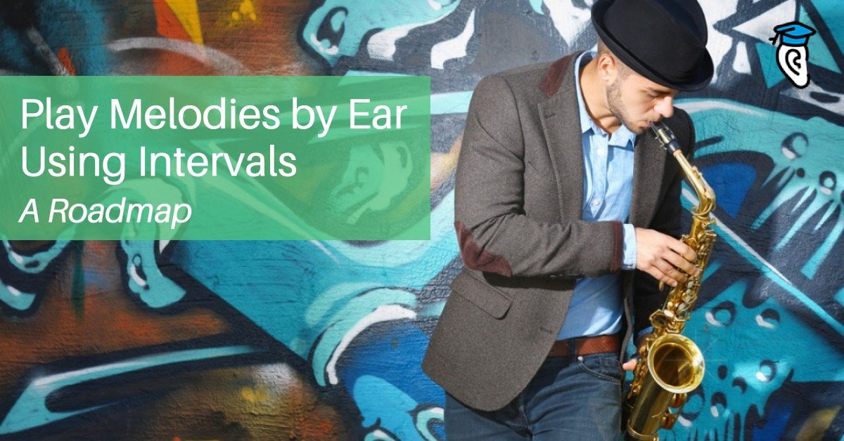 Play Melodies by Ear Using Intervals: A Roadmap
