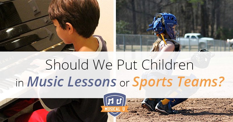 Should We Put Children in Music Lessons or Sports Teams?