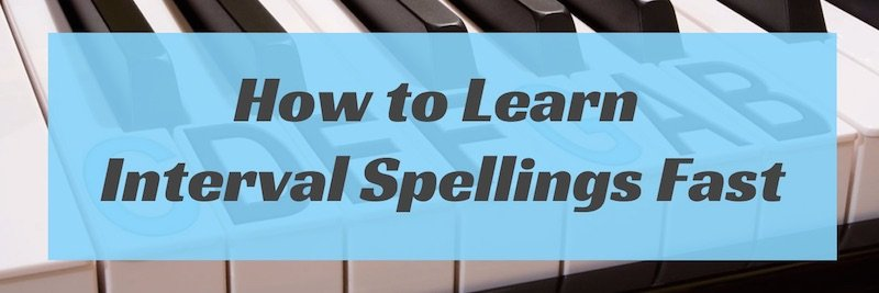 how-to-learn-interval-spellings-fast