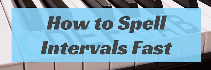 how-to-spell-intervals-fast