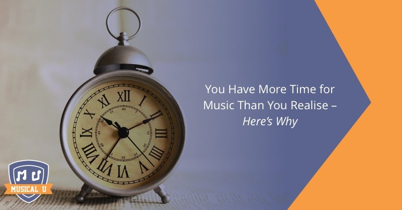 You Have More Time for Music than You Realise – Here's Why