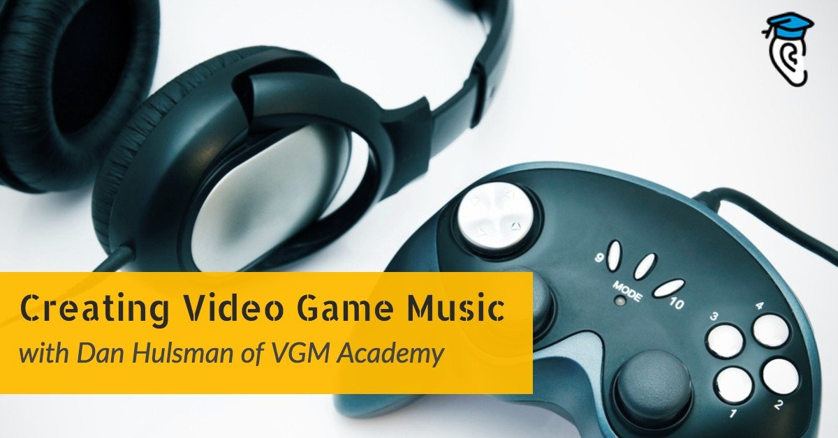Creating Video Game Music with Dan Hulsman of VGM Academy (Interview)