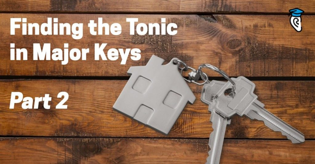 Finding the Tonic in Major Keys, Part Two