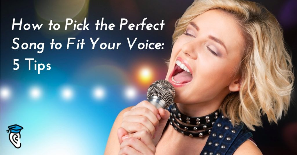 How to Pick the Perfect Song to Fit Your Voice: 5 Tips
