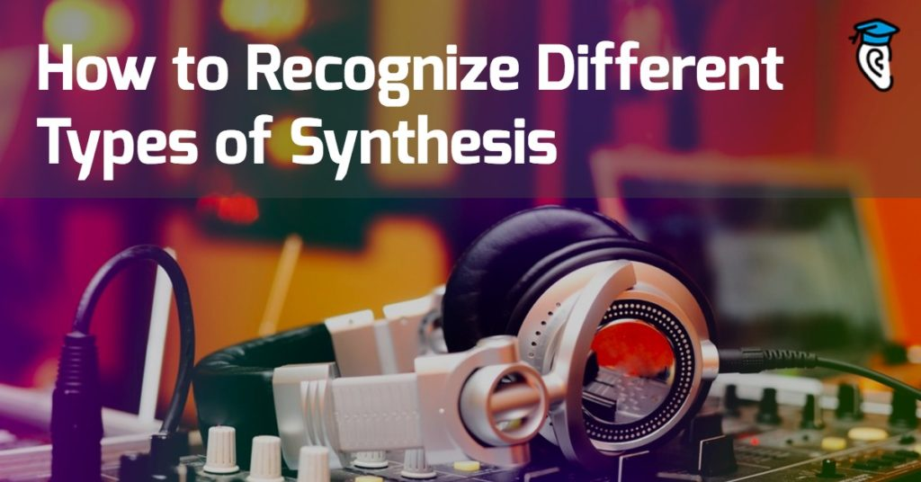 How to Recognize Different Types of Synthesis