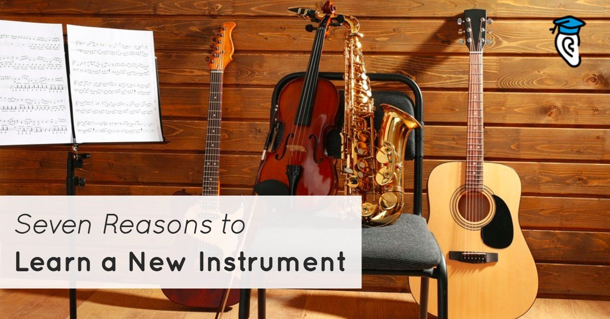 Seven Reasons to Learn a New Instrument