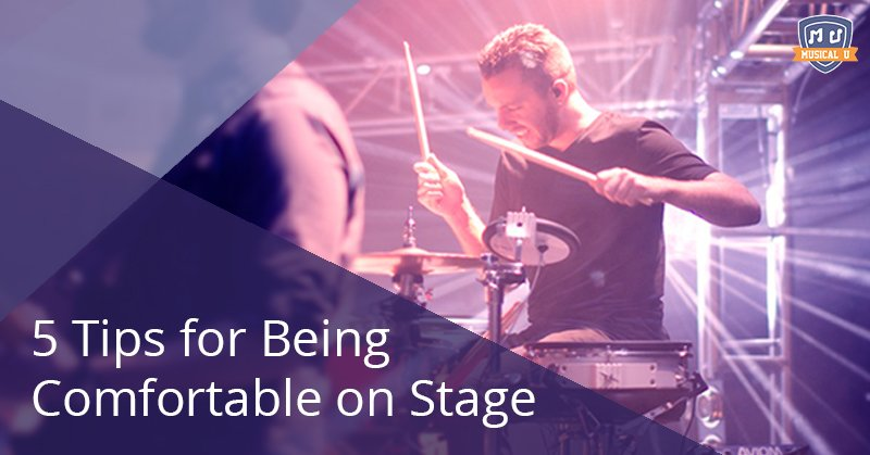 5 Tips for Being Comfortable on Stage