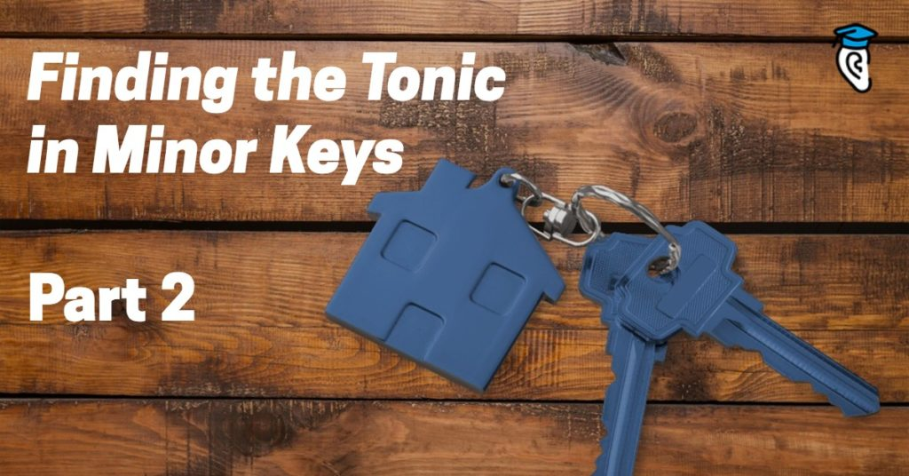 Finding the Tonic in Minor Keys, Part Two