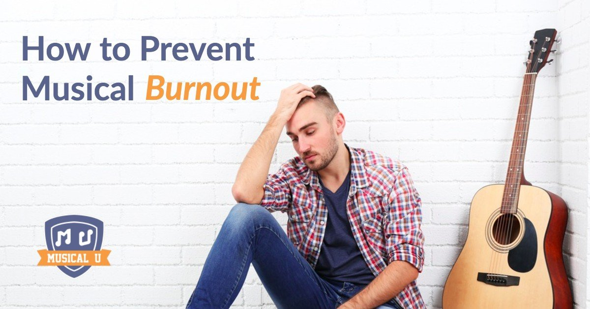 How to Prevent Musical Burnout