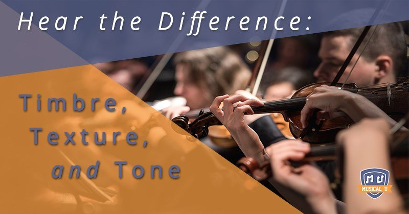 Hear the Difference: Timbre, Texture, and Tone