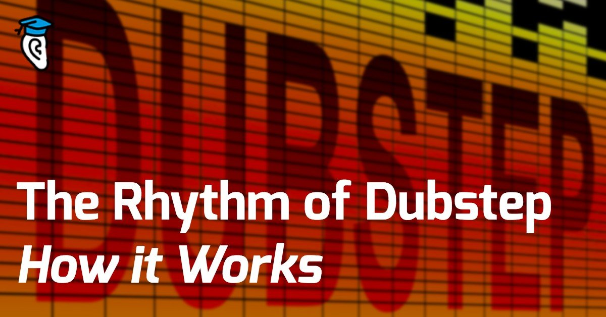The Rhythm of Dubstep: How it Works