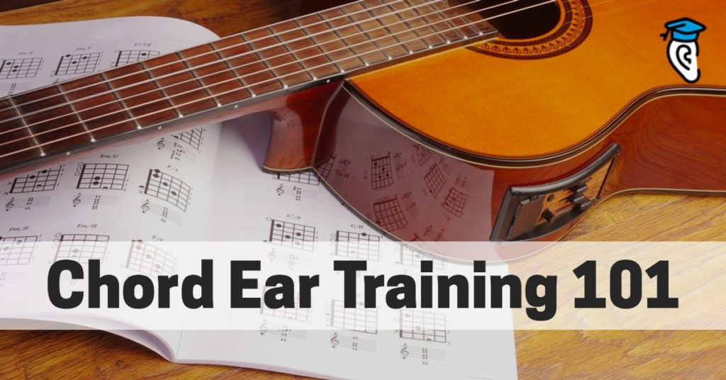 Chord Ear Training 101 Musical U