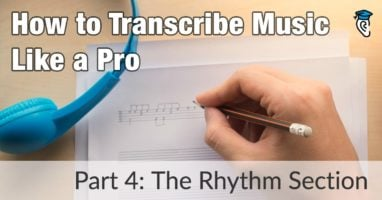How to Transcribe Music Like a Pro, Part 4: The Rhythm Section