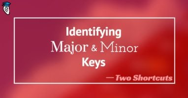 Identify Major and Minor Keys- Two Shortcuts