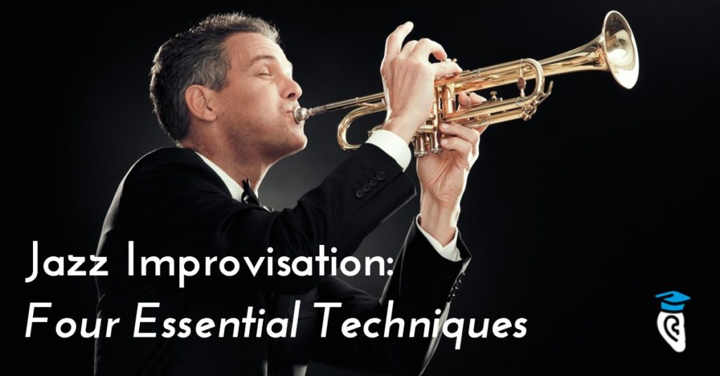 Jazz Improvisation: Four Essential Techniques