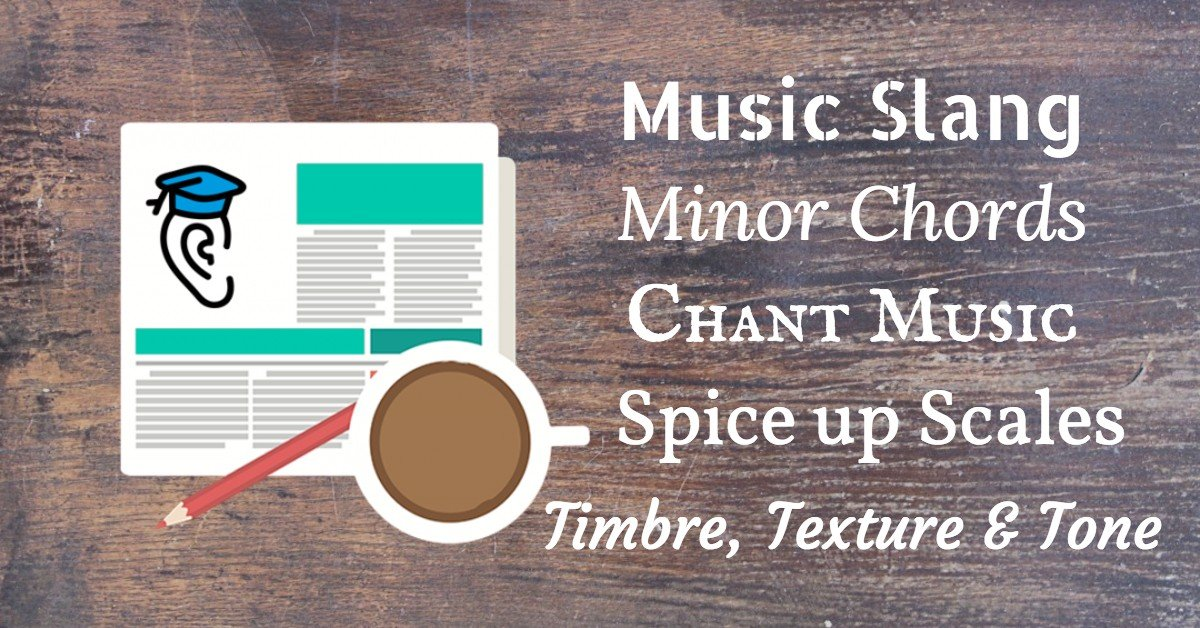 Music Slang Minor Chords Chant Music Scales Timbre Tone And